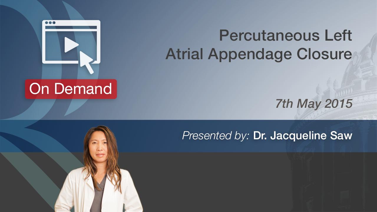 Percutaneous Left Atrial Appendage Closure | RadcliffeCardiology